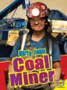Dirty Jobs: Coal Miner
