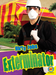 Dirty Job: Exterminator, grades 3 - 5